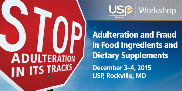 Adulteration of Food Ingredients and Dietary Supplements Workshop