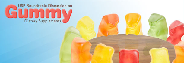 USP Roundtable Discussion on Gummy Dietary Supplements