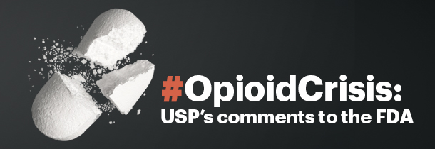 Opioid Crisis: USP's Comments to the FDA
