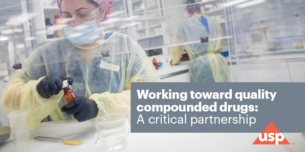 Working Toward Quality Compounded Drugs: A Critical Partnership