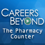 Careers Beyond the Pharmacy Counter Webinar Series